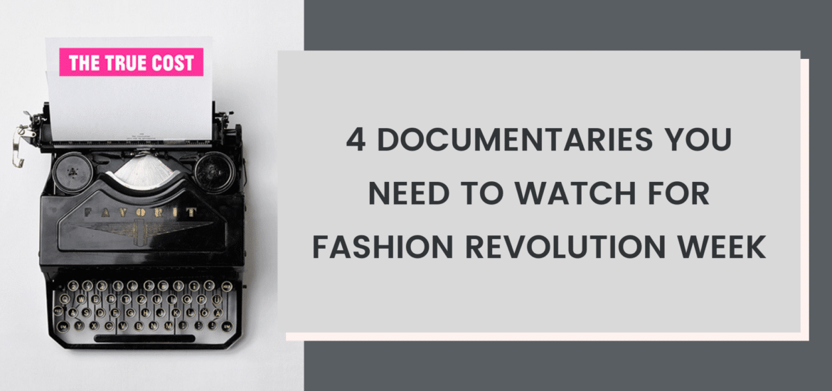4 documentaries you need to watch for fashion revolution week